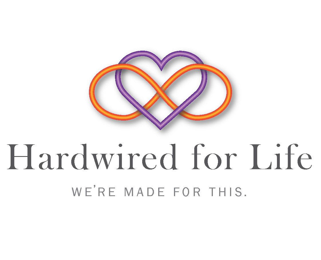Hardwired for Life
