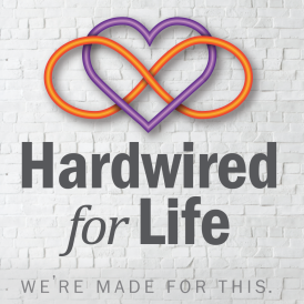 Hardwired for Life – We're Made for This